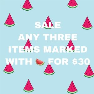 🍉🍉🍉 SALE! 3 items for $30